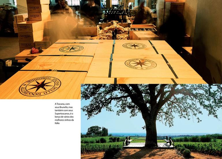 A Toscana, com seus Brunello, mas também com seus Supertoscanos, é o berço de vários dos melhores vinhos da Itália