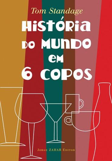 A história do mundo em 6 copos