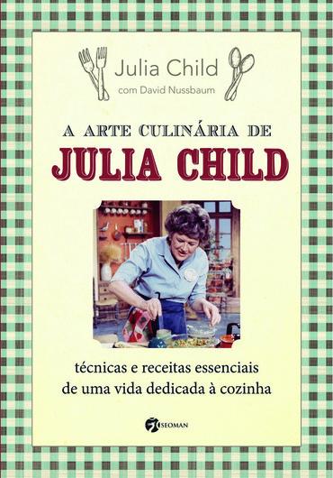 A Arte de Culinária de Julia Child
